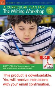 A Curricular Plan for the Writing Workshop, Grade 4 by Lucy Calkins - Heinemann Publishing