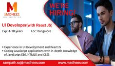 We're Hiring! #UIDeveloper with #ReactJS experience of 4-10 years. Relevant profiles can reach us with resume on sampath.raj@madhees.com