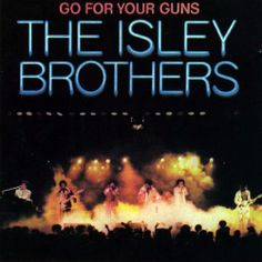 Go for Your Guns, The Isley Brothers
