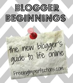 Blogger Beginnings: The New Blogger's Guide to Life Online