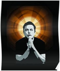 In Elon Musk We Trust Posters
