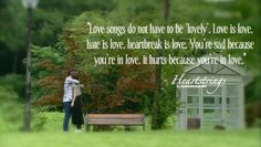 Heartstrings Quotes. Love songs do not have to be lovely
