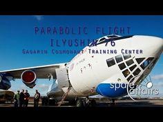 Parabolic flight with the Ilyushin 76MDK of the Gagarin Cosmonaut Training Center - YouTube