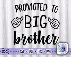 Promoted To Big Brother, Silhouette Cameo Projects, Svg Files For Cricut, Cricut Design, Cutting Files, Decal, Mugs, Sayings, Quotes