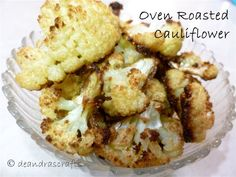 Oven Roasted Cauliflower Made this tonight. It was delicious. I'll never eat cauliflower any other way!