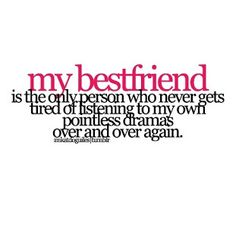 That's why I love my best friend with all my heart!! Through everything I've put her through she still sticks with me!! I luv u natalie!!
