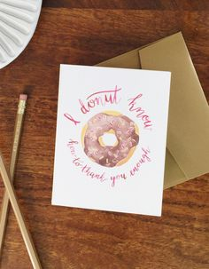 I donut know how to thank you enough | watercolor donut greeting card by Sable and Gray