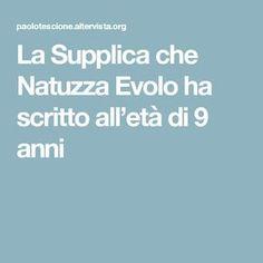 La Supplica che Natuzza Evolo ha scritto all'età di 9 anni Faith, Quotes, Hobby, Madonna, Catholic, Frases, Rosaries, Psicologia, Bricolage