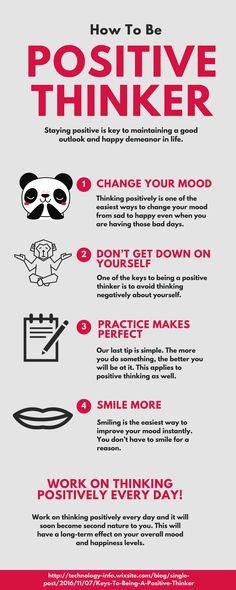How To Be Positive Thinker - Staying positive is key to maintaining a good outlook and happy demeanor in life. If you do not know how to be positive or think positive, it will have a detrimental effect on your happiness. Below, we have a few tips that you can follow that will teach you how to be a positive thinker.    1. Don't Get Down On Yourself  2. Smile More  3. Practice Makes Perfect
