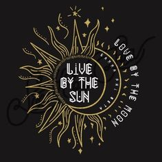 live by the sun, love by the moon - From Isla #livebythesun #lovebythemoon