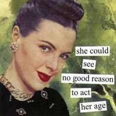 No Good Reason to Act Her Age