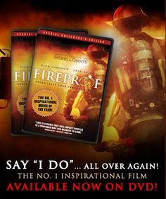 Fireproof is a incredible movie to watch over and over again. It is inexpensive to buy, and priceless to watch. Pop some popcorn, kickback, snuggle up and enjoy a great night together.