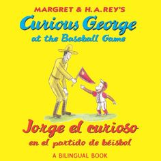 Jorge el curioso en el partido de béisbol/Curious George at the Baseball Game (bilingual edition) (Spanish Edition) - Kindle edition by H. A. Rey, Anna Grossnickle Hines. Children Kindle eBooks @ Amazon.com.