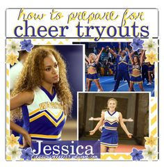 """""""How to prepare for cheer tryouts"""" by the-daily-magazine-xo ❤ liked on Polyvore featuring art and tipsfromjessica"""
