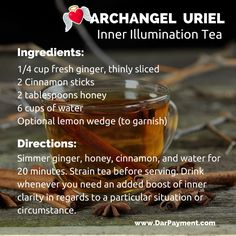 ARCHANGEL URIEL INNER ILLUMINATION TEA. Drink whenever you need an extra dose of inner clarity and wisdom in regards to a particular life situation or circumstance. You will LOVE this tea - it smells like the holidays!  www.DarPayment.com