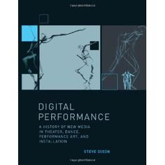 Digital Performance: A History of New Media in Theater, Dance, Performance Art, and Installation (Leonardo Book Series) (Hardcover)  http://234.powertooldragon.com/redirector.php?p=0262042355  0262042355