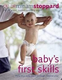 Babys First Skills Miriam Stoppard 0756644216 9780756644215 Perfect for busy parents or caregivers, this revised edition of Babys First Skillsprovides the necessary tools to help babies, through the age of 12 months, develop a wide range of early lea Parenting Books, Parenting Advice, Mental Development, Sand Play, Relationship Books, Skills To Learn, Baby Learning, Learning Through Play, Creative Play