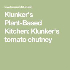 Klunker's Plant-Based Kitchen: Klunker's tomato chutney