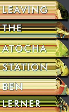 Leaving the Atocha Station: Amazon.co.uk: Ben Lerner: Books