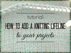 knitting lifeline blog Tutorial: How to Add a Knitting Lifeline to Your Projects