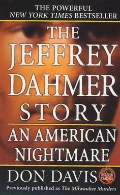 The Jeffrey Dahmer Story: An American Nightmare - If you love reading about serial killers as much as I do, you'll love hearing all the gorey details about Jeffery Dahmer!!  He's for sure in a class of his own...