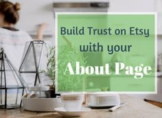 How to use your Etsy About page to built trust with your customers. Selling on Etsy ain't easy and your about page can go a long way toward making your customers feel comfortable enough to buy from you. Read more at craftercoach.com
