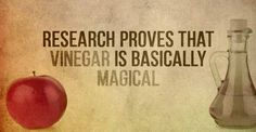 Research Proves That Vinegar Is Basically Magical