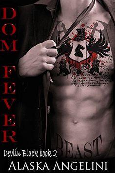 Dom Fever: Devlin Black book 2 by Alaska Angelini http://www.amazon.com/dp/B00MP7GEXS/ref=cm_sw_r_pi_dp_DUIywb1DWKAMC