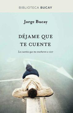 """Me gustan mucho los libros de Jorge Bucay. """"Déjame que te cuente"""" lo tengo en la lista para leer :)"""