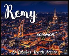 Beloved Baby Names: 25 Fabulous French Names Unisex Name, Unisex Baby Names, Girl Names, Hispanic Baby Names, Irish Baby Names, Names Baby, French Names, Name Games, Character Names