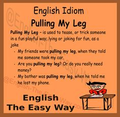 #EnglishIdiom Are you pulling my leg? Are you ____? 1. joking 2. wall