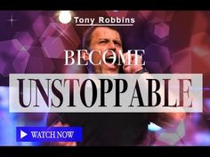 How To Become Really Unstoppable - Tony Robbins Amazing Motivation