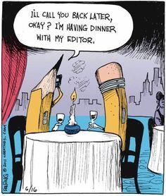 heh heh heh... My mother is my editor.