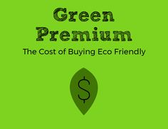 The Green Premium is the price difference between a regular product and an eco friendly one. Waste Reduction, Mind The Gap, Sustainable Living, Eco Friendly, Mindfulness, Tips, Green, Consciousness, Counseling