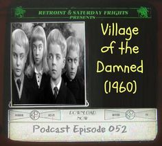 Saturday Frights Podcast Episode 052 (Village Of The Damned)
