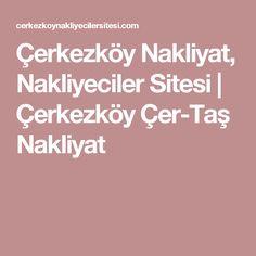 Çerkezköy Nakliyat, Nakliyeciler Sitesi | Çerkezköy Çer-Taş Nakliyat