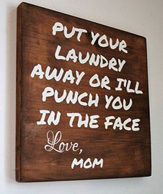 Put Your Laundry Away Or I'll Punch Your Face Love, Mom Wood Sign - Funny Laundry Sign - Funny Mother Day Gift (Small Wood Crafts Funny) Funny Mothers Day Gifts, Mother Day Gifts, Gifts For Mom, Mothers Day Signs, Happy Mothers, Laundry Humor, Laundry Signs, Do It Yourself Furniture, Diy Furniture