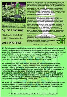 44) And if you humankind of Earth act in this wise, then you will be healthy in your mental-block and in the consciousness-block, therefore in your consciousness itself as well as in your thoughts and feelings, in your psyche as well as in your personality and in your character.