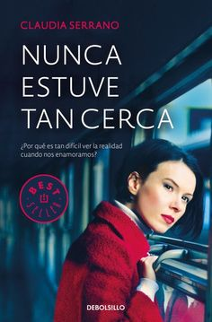Buy Nunca estuve tan cerca by Claudia Serrano and Read this Book on Kobo's Free Apps. Discover Kobo's Vast Collection of Ebooks and Audiobooks Today - Over 4 Million Titles! Books To Read, My Books, Reading Time, Best Sellers, Audiobooks, This Book, Entertaining, Movie Posters, Tapas