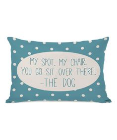 Another great find on #zulily! Blue OBC 'My Spot My Chair' Throw Pillow #zulilyfinds