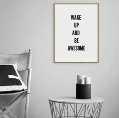 Wake up and be #awesome. @snapmade #Quote #Frame>https://goo.gl/rNmzHv #inspiration #quotes #texts #printable