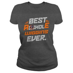 BEST ASSHOLE WIGGINS NAME SHIRTS #gift #ideas #Popular #Everything #Videos #Shop #Animals #pets #Architecture #Art #Cars #motorcycles #Celebrities #DIY #crafts #Design #Education #Entertainment #Food #drink #Gardening #Geek #Hair #beauty #Health #fitness #History #Holidays #events #Home decor #Humor #Illustrations #posters #Kids #parenting #Men #Outdoors #Photography #Products #Quotes #Science #nature #Sports #Tattoos #Technology #Travel #Weddings #Women