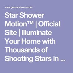 Star Shower Motion™ | Official Site | Illuminate Your Home with Thousands of Shooting Stars in Seconds! - As Seen on TV