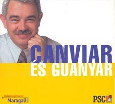 """""""Canviar és guanyar"""". Pasqual Maragall. 1999. (17-O)"""