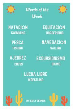 #MyDailySpanish Words for the Week:   Natación (f) - Swimming (noun) Equitación (f) - Horseriding (noun) Pesca (f) - Fishing (noun) Navegación (f) - Sailing (noun) Ajedrez (m) - Chess (noun) Excursionismo (m) - Hiking (noun) Lucha libre (f) - Wrestling (noun) Follow My Daily Spanish on Pinterest for your list of useful Spanish words.