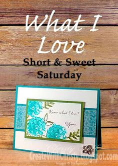 Stampin' Up! What I Love Card - Short & Sweet Saturday Card - Complete Instructions Included in the Post - Create With Christy - Christy Fulk, Stampin' Up! Demo