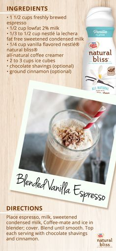 Better than a blended coffeehouse drink, this Vanilla Blended Espresso drink combines coffee and vanilla flavors for a quick pick-me-up that makes enough for you and some friends. Try this delicious recipe that's not only delicious but easy-to-make and features a no GMO ingredients coffee creamer from natural bliss®!