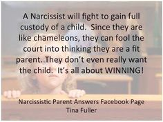 Narcissist are hell to deal with in the court system with child custody cases.