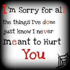 I have never intentionally hurt or used anyone despite what they may think. I don't expect them to understand. I didn't know what to say, so I said nothing. I am sorry