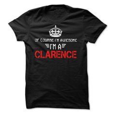 Of course Im awesome ᗕ Im a CLARENCEFunny  tshirt for CLARENCE. Of course Im awesome Im a CLARENCEOf course Im awesome Im a CLARENCE, CLARENCE,CLARENCE tshirt,tshirt for CLARENCE,gift for CLARENCE,name,name tshirt,tshirt with your name,tshirt with my name,CLARENCE name